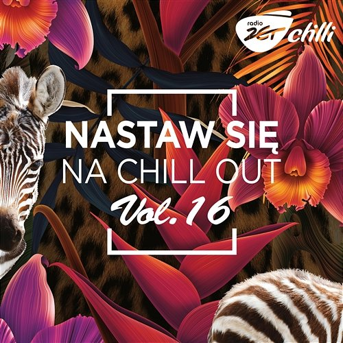 Nastaw Się Na Chill Out 16