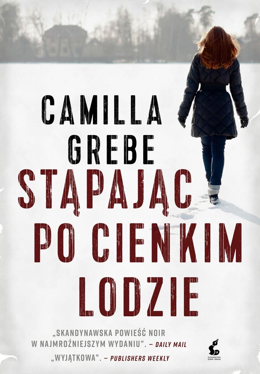 Grebe Camilla – Stąpając Po Cienkim
