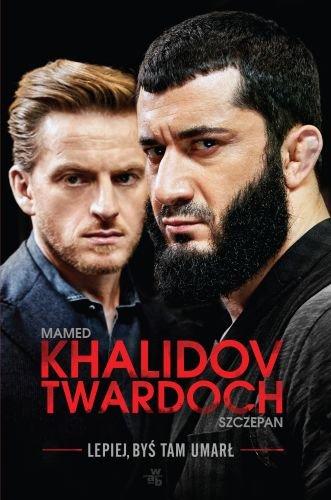 Khalidov, Twardoch – Lepiej Byś Tam Umarł