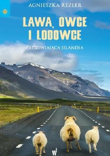 Rezler Agnieszka – Lawa, Owce I Lodowce