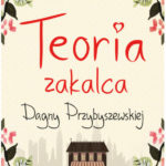 BRODA ANNA – Teoria Zakalca Dagny Przybyszewskiej