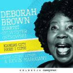 BROWN DEBORAH QUARTET – Kansas City Here I Come
