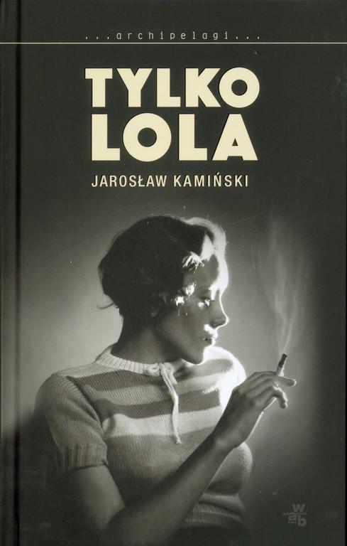 Kamiński Jarosław – Tylko Lola