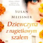 MEISSNER SUSAN – Dziewczyna Z Nagietkowym Szalem