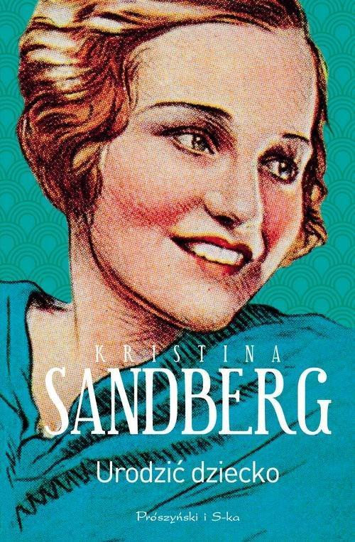 Sandberg Kristina – Urodzić Dziecko