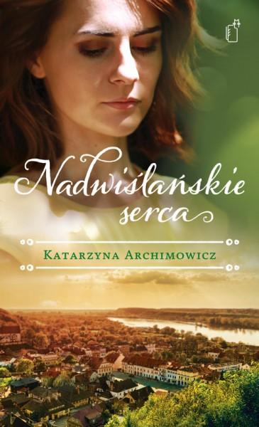 Archimowicz Katarzyna – Nadwiślańskie Serca