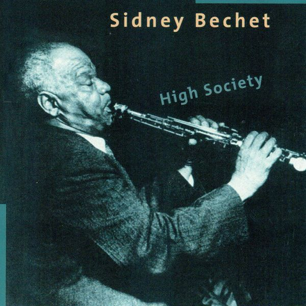 Bechet Sidney – High Society