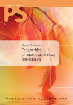 Olechowicz Hanna – Terapia Dzieci Z Niepełnosprawnością Intelektualną