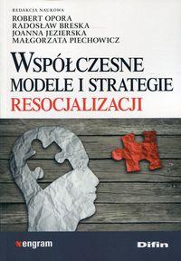 Opora Robert – Współczesne Modele I Strategie Resocjalizacji