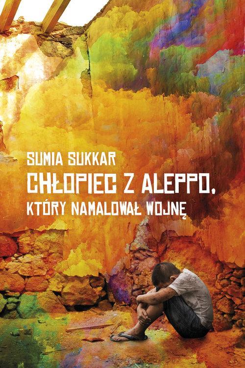 Sukkar Sumia  Chłopiec Z Aleppo, Który Namalował Wojnę