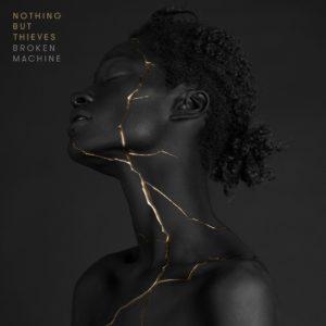 NOTHING BUT THIEVES – Broken Machine