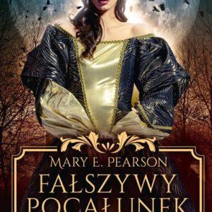 PEARSON MARY E. – Fałszywy Pocałunek