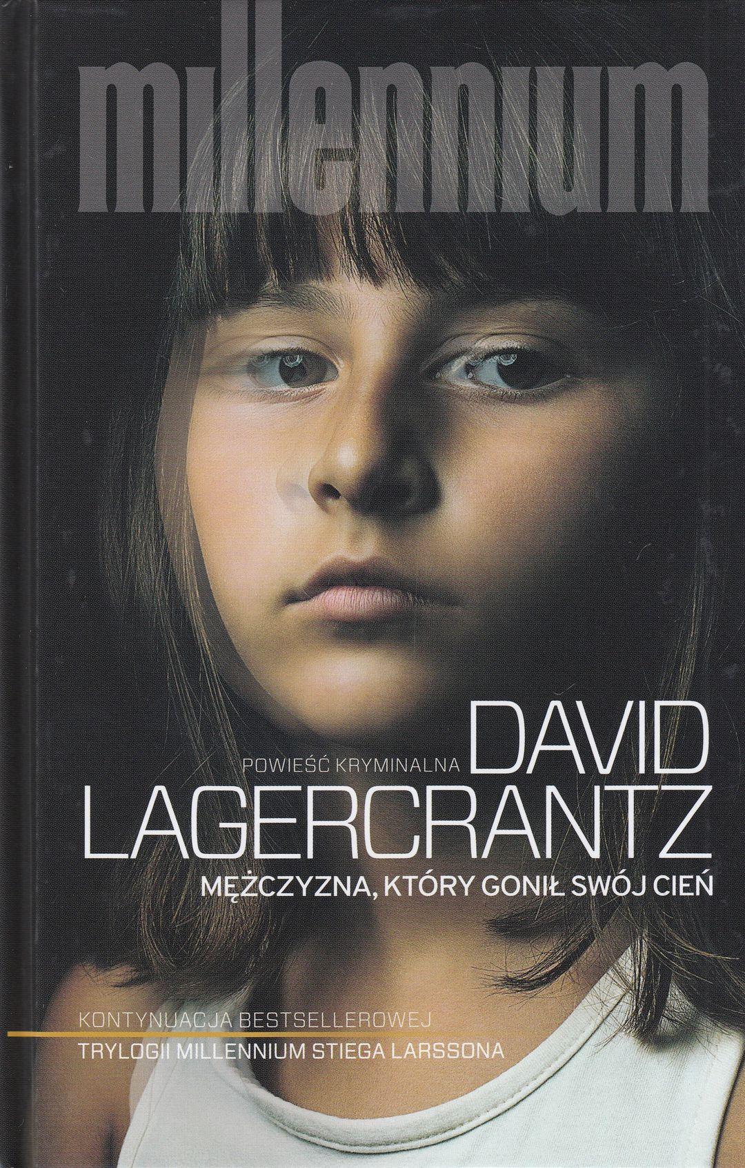 Lagercrantz David – Mężczyzna, Który Gonił Swój Cień