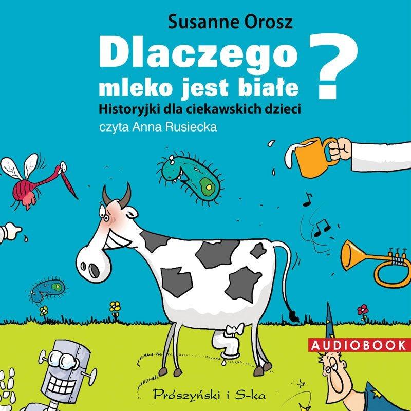 Orosz Susanne – Dlaczego Mleko Jest Białe