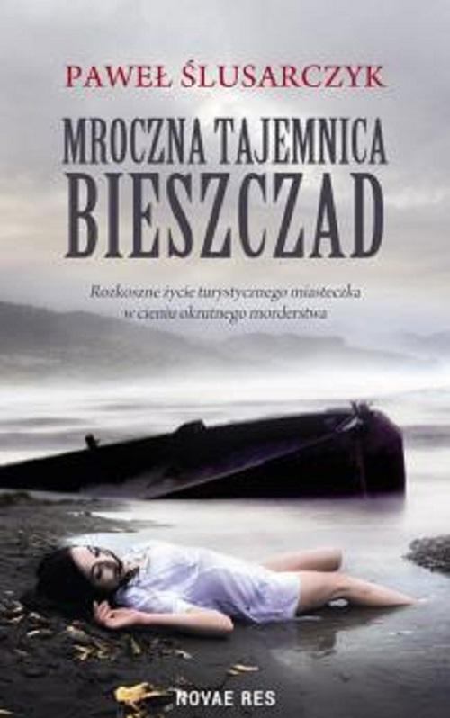 Ślusarczyk Paweł – Mroczna Tajemnica Bieszczad