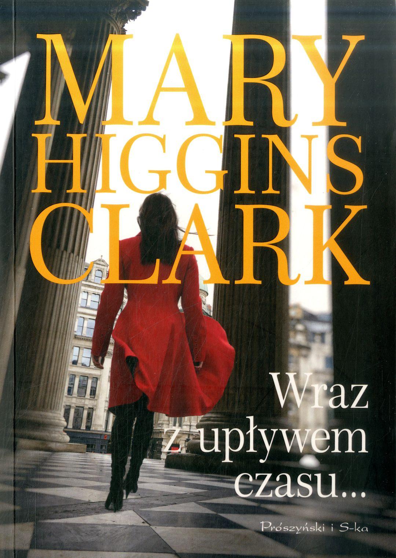 Clark Mary Higgins – Wraz Z Upływem Czasu…