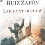 RUIZ ZAFON CARLOS – Labirynt Duchów