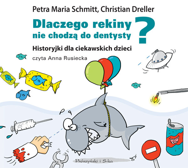 Schmitt, Dreller – Dlaczego Rekiny Nie Chodzą Do Dentysty