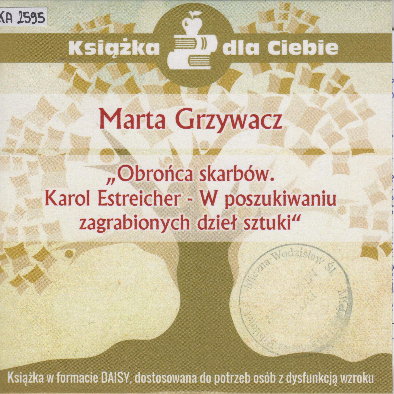 Marta Grzywacz – Obrońca Skarbów. Karol Estreicher – W Poszukiwaniu Zagrabionych Dzieł Sztuki.