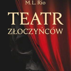 RIO M. L. – Teatr Złoczyńców