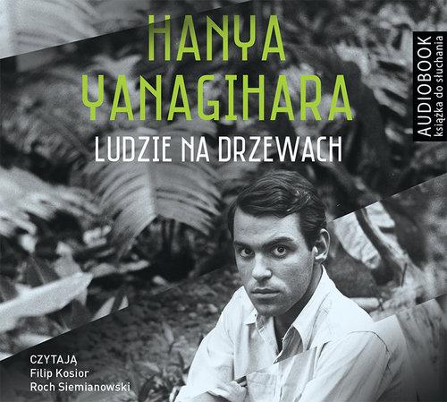 Yanagihara Hanya – Ludzie Na Drzewach