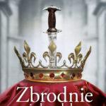 CARROLL LESLIE – Zbrodnie I Skandale Na Królewskich Dworach