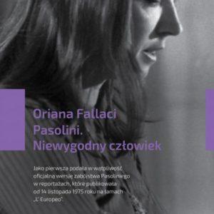 FALLACI ORIANA – Pasolini. Niewygodny Człowiek