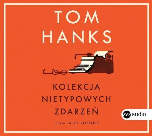 Hanks Tom – Kolekcja Nietypowych Zdarzeń