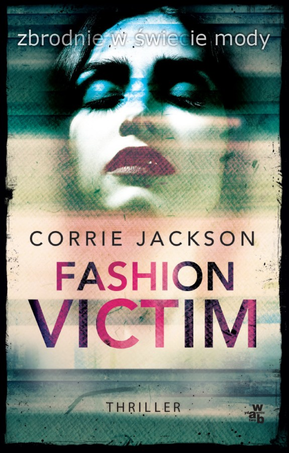 Jackson Corrie – Fashion Victim