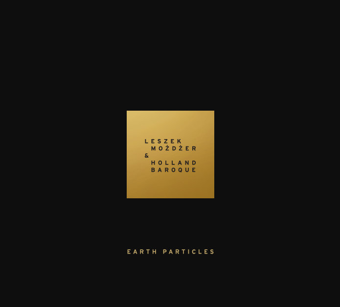 Możdżer Leszek, Holland Baroque – Earth Particles