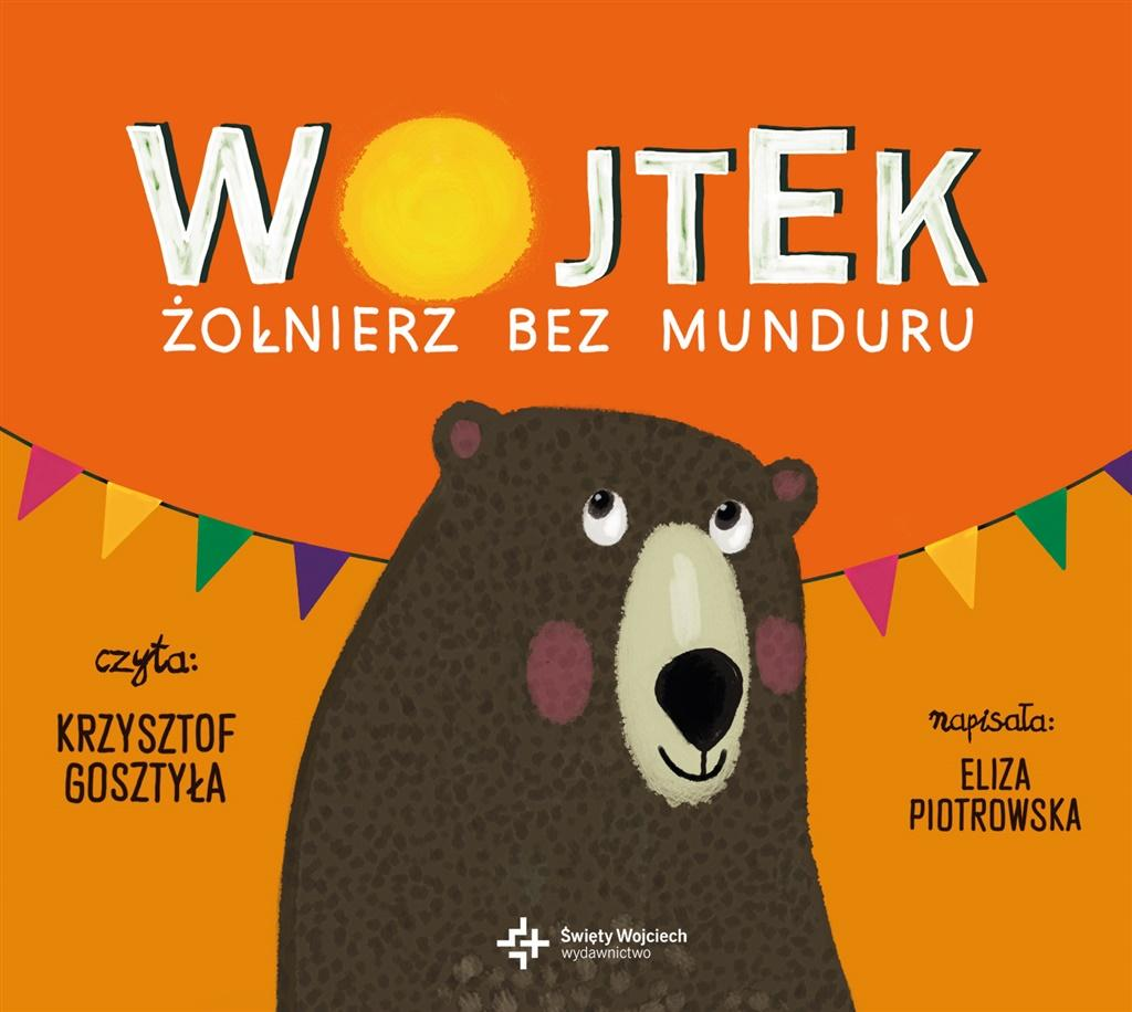 Piotrowska Eliza – Wojtek. Żołnierz Bez Munduru