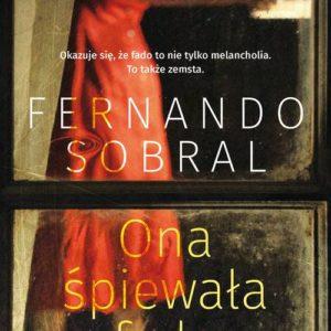 SOBRAL FERNANDO – Ona śpiewała Fado
