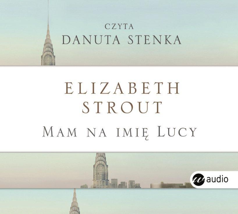 Strout Elizabeth – Mam Na Imię Lucy