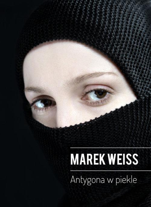 Weiss Marek – Antygona W Piekle