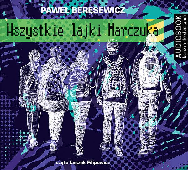 Beręsewicz Paweł – Wszystkie Lajki Marczuka