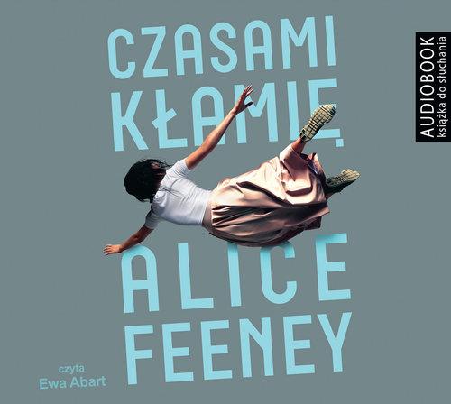 Feeney Alice – Czasami Kłamię