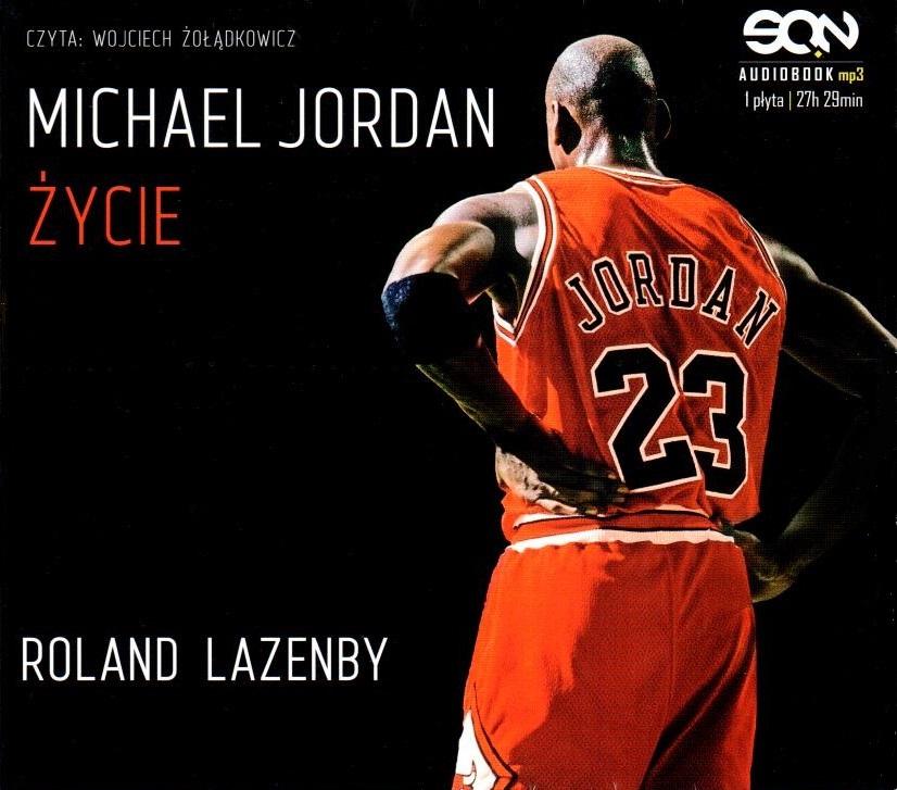 Lazenby Roland – Michael Jordan. Życie