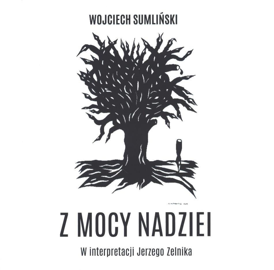 Sumliński Wojciech – Z Mocy Nadziei
