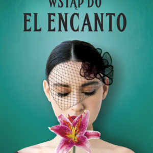 LOPEZ RUBIO SUZANA – Wstąp Do El Encanto