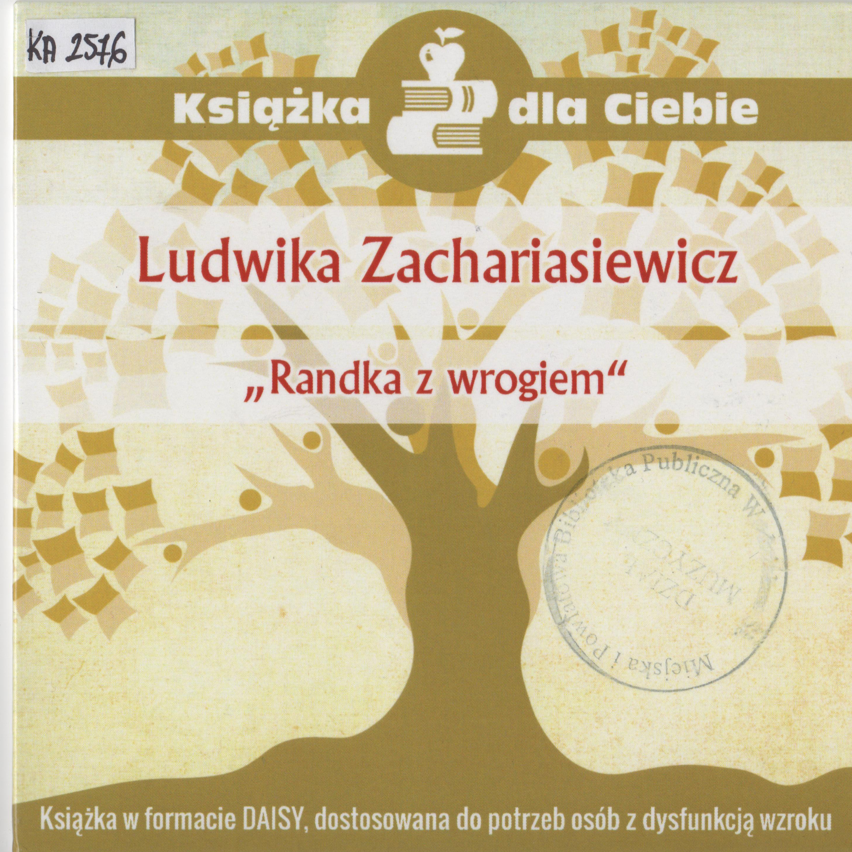Ludwika Zachariasiewicz – Randka Z Wrogiem