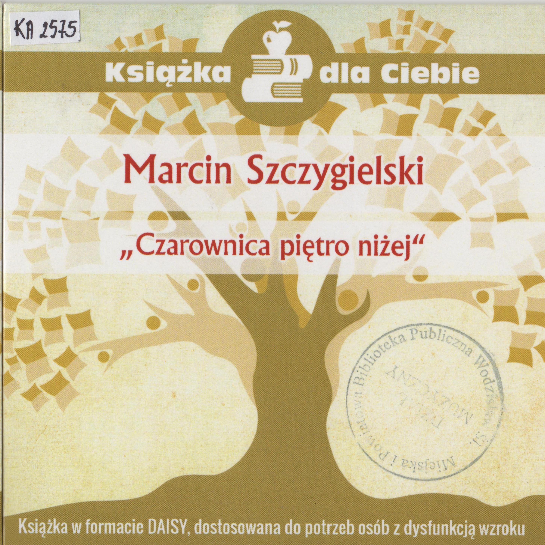 Marcin Szczygielski – Czarownica Piętro Niżej