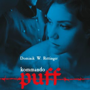 RETTINGER DOMINIK W. – Kommando Puff