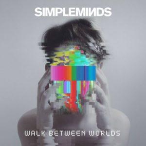 SIMPLE MINDS – Walk Between Worlds