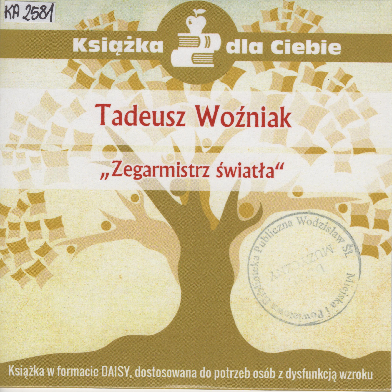 Tadeusz Woźniak – Zegarmistrz światła