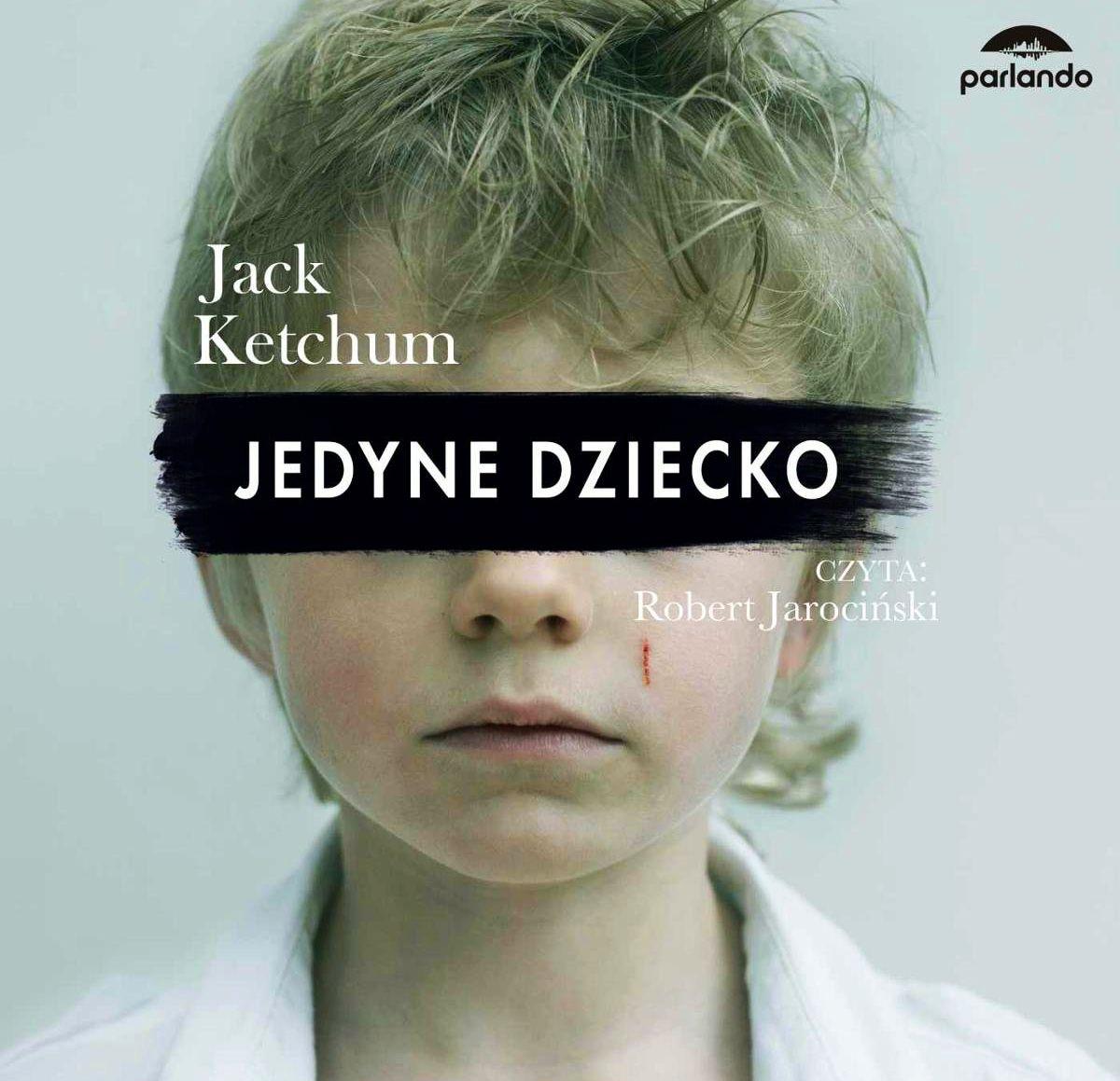 Ketchum Jack – Jedyne Dziecko