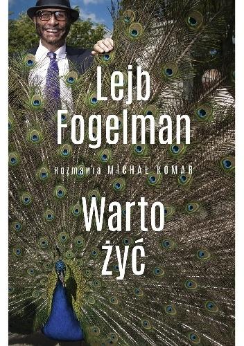 Fogelman Lejb – Warto żyć
