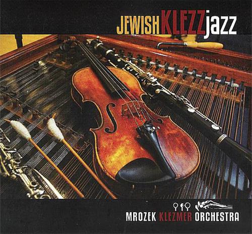 Mrozek Klezmer Orchestra – Jewish Klezz Jazz