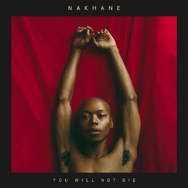 Nakhane – You Will Not Die