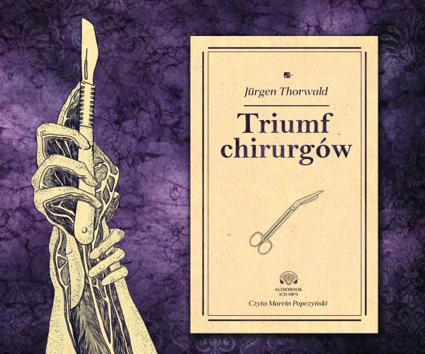 Thorwald Jurgen – Triumf Chirurgów