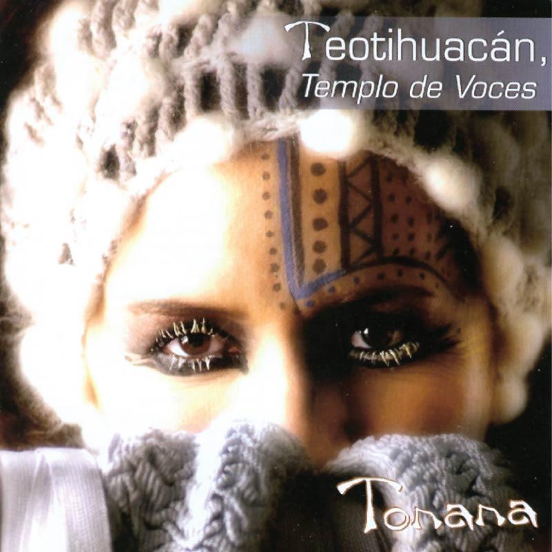 Tonana – Teotihuacan Templo De Voces